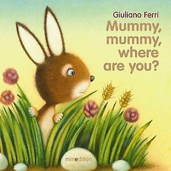 Mummy - Mummy - Where are You? by Giuliano Ferri - 9789881595324 Book