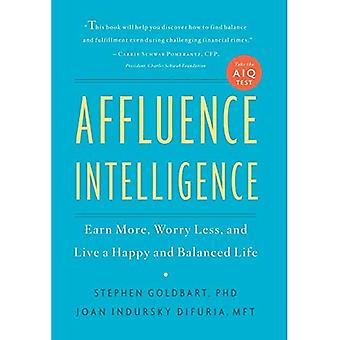 Affluence Intelligence: 7 Steps You Can Take to Earn More, Worry Less, and Find the Balance Between Money and Happiness