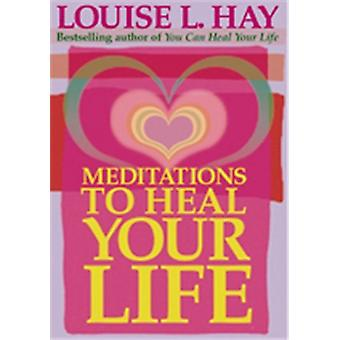 Meditation To Heal Your Life 9781561706891