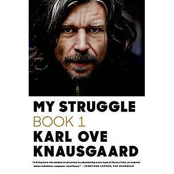 My Struggle - Book One by Karl Ove Knausgaard - Don Bartlett - 978037