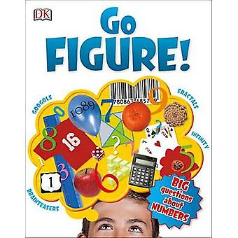 Go Figure! - Big Questions about Numbers by Johnny Ball - 978146544385