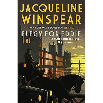 Elegy for Eddie by Jacqueline Winspear - 9780749012243 Book