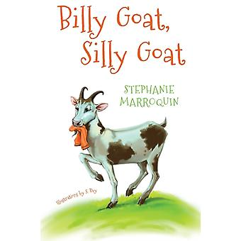 Billy Goat Silly Goat by Marroquin & Stephanie