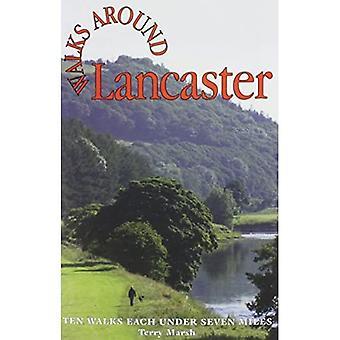 Walks Around Lancaster: Ten Walks of Seven Miles or Less
