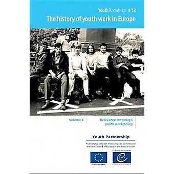 The history of youth work in Europe - Vol. 4 - Relevance for today's yo