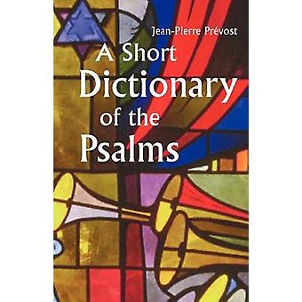 A Short Dictionary of the Psalms by Prevost & Jean Pierre