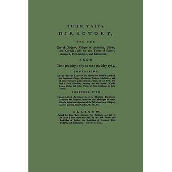 Directory of Glasgow with Paisley Greenock and Port Glasgow 17831784 by Tait & John