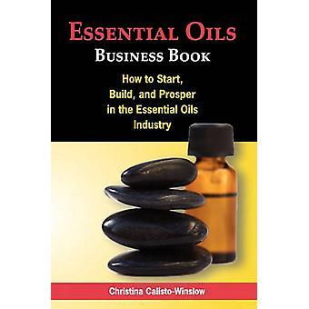 Essential Oils Business Book by CalistoWinslow & Christina