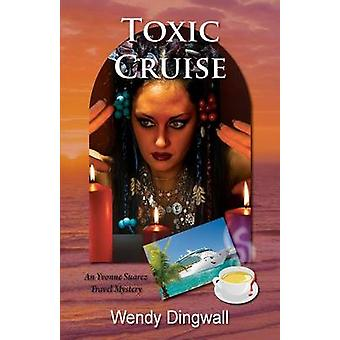 Toxic Cruise An Yvonne Suarez Travel Mystery by Dingwall & Wendy