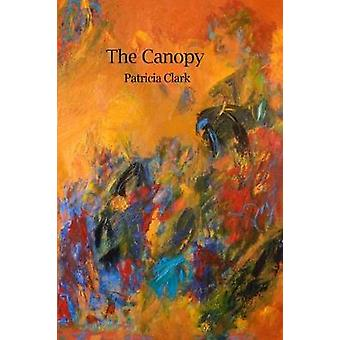 The Canopy by Clark & Patricia