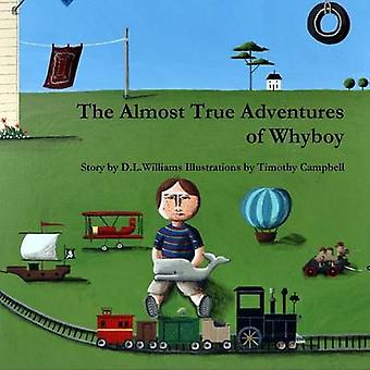 The Almost True Adventures of Whyboy by Williams & D.L.