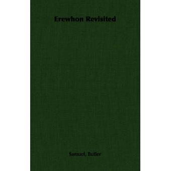 Erewhon Revisited by Butler & Samuel