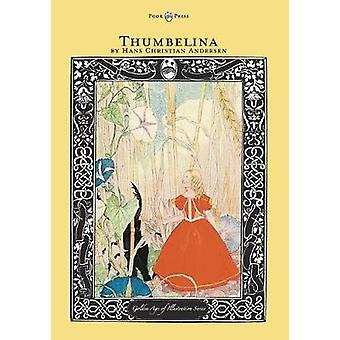 Thumbelina  The Golden Age of Illustration Series by Andersen & Hans Christian