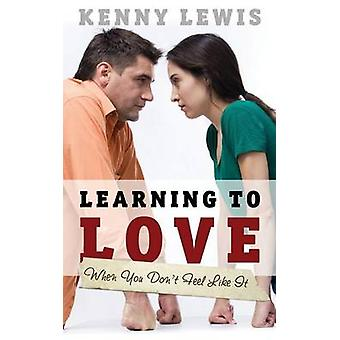 Learning to Love When You Dont Feel Like It by Lewis & Kenny
