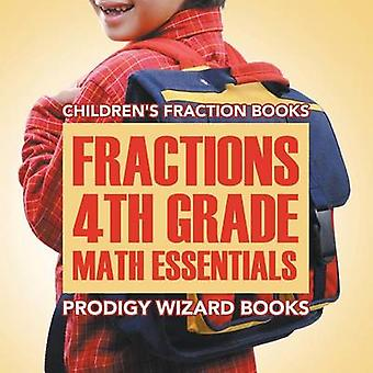Fractions 4th Grade Math Essentials Childrens Fraction Books by Prodigy Wizard Books