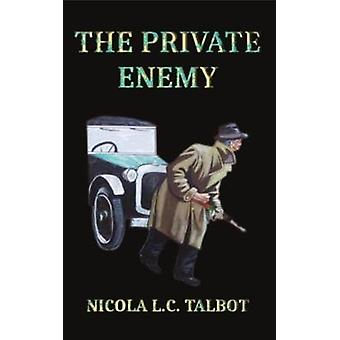 The Private Enemy by Talbot & Nicola L.C.