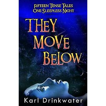 They Move Below by Drinkwater & Karl