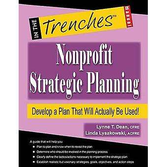 Nonprofit Strategic Planning Develop a Plan That Will Actually Be Used by Dean & Lynne T.