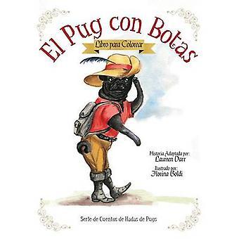 El Pug Con Botas  Libro Para Colorear by Darr & Laurren