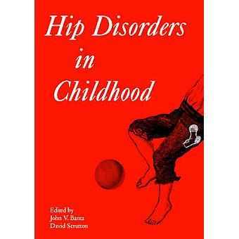 Hip disorders in childhood by Banta & John V.