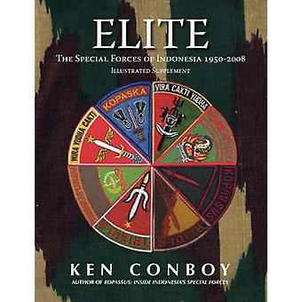 ELITE The Special Forces of Indonesia 19502008 Full Color Illustrated Supplement by Conboy & Ken