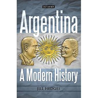 Argentina - A Modern History by Jill Hedges - 9781784531065 Book