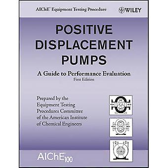 Positive Displacement Pumps - A Guide to Performance Evaluation by AIC
