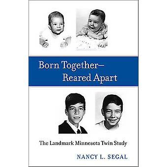 Born Together-Reared Apart - The Landmark Minnesota Twin Study by Nanc