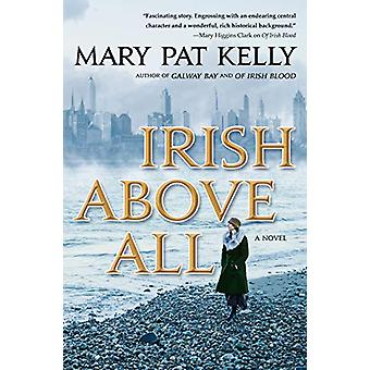 Irish Above All by Mary Pat Kelly - 9780765380883 Book