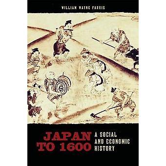 Japon à 1600 - une histoire économique et sociale par William Wayne Farris