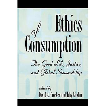 Ethics of Consumption - The Good Life - Justice and Global Stewardship