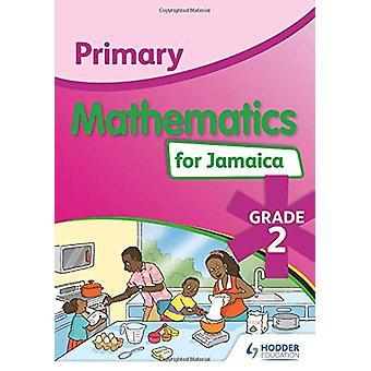 Primær matematikk for Jamaica - Grade 2 Student's Bok - National Sta