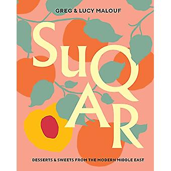 SUQAR - Desserts and Sweets from the Modern Middle East by Greg Malouf