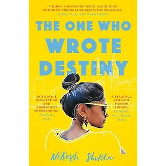 The One Who Wrote Destiny by Nikesh Shukla - 9781786492807 Book
