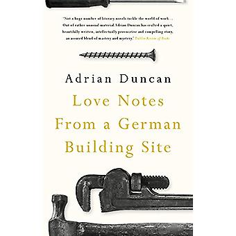 Love Notes from a German Building Site by Adrian Duncan - 97817895462