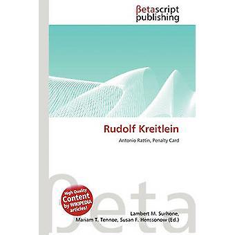 Rudolf Kreitlein by Lambert M Surhone - 9786131085246 Book