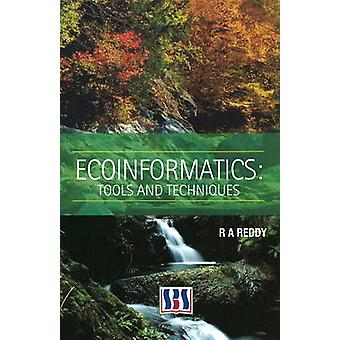 Ecoinformatics - Tools and Techniques by R. A. Reddy - 9788189741990 B