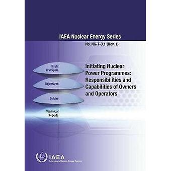 Initiating Nuclear Power Programmes - Responsibilities and Capabilitie