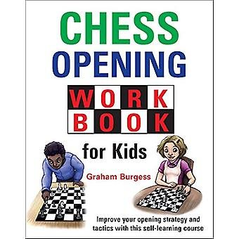 Chess Opening Workbook for Kids by Graham Burgess - 9781911465379 Book