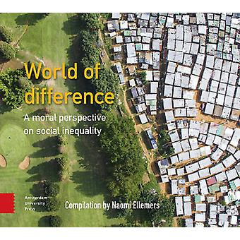 World of Difference - A Moral Perspective on Social Inequality by Naom