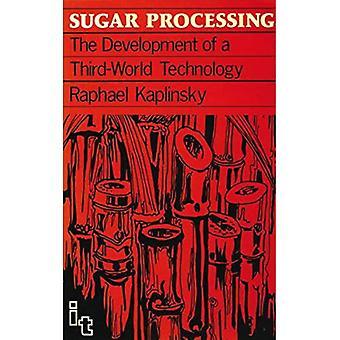 Sugar-Processing The Development of a Third World Technology
