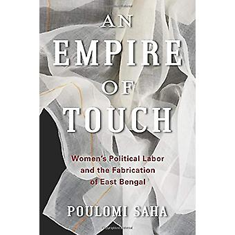 An Empire of Touch - Women's Political Labor and the Fabrication of Ea