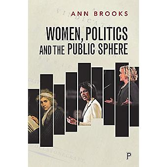 Women - Politics and the Public Sphere by Ann Brooks - 9781447341352