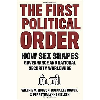 The First Political Order - How Sex Shapes Governance and National Sec