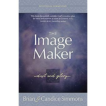 The Image Maker - Dust and Glory by Brian Simmons - 9781424559268 Book