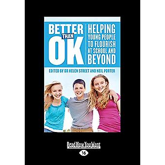 Better than OK - Helping Young People to Flourish at School and Beyond