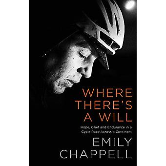 Where There's A Will - Hope - Grief and Endurance in a Cycle Race Acro