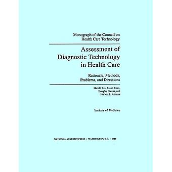 Assessment of Diagnostic Technology in Health Care - Rationale - Metho