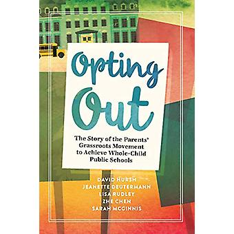 Opting Out - The Story of the Parents' Grassroots Movement to Achieve