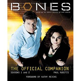 Bones  the Official Companion  The Official Companion Seasons 1 and 2 by Paul Ruditis